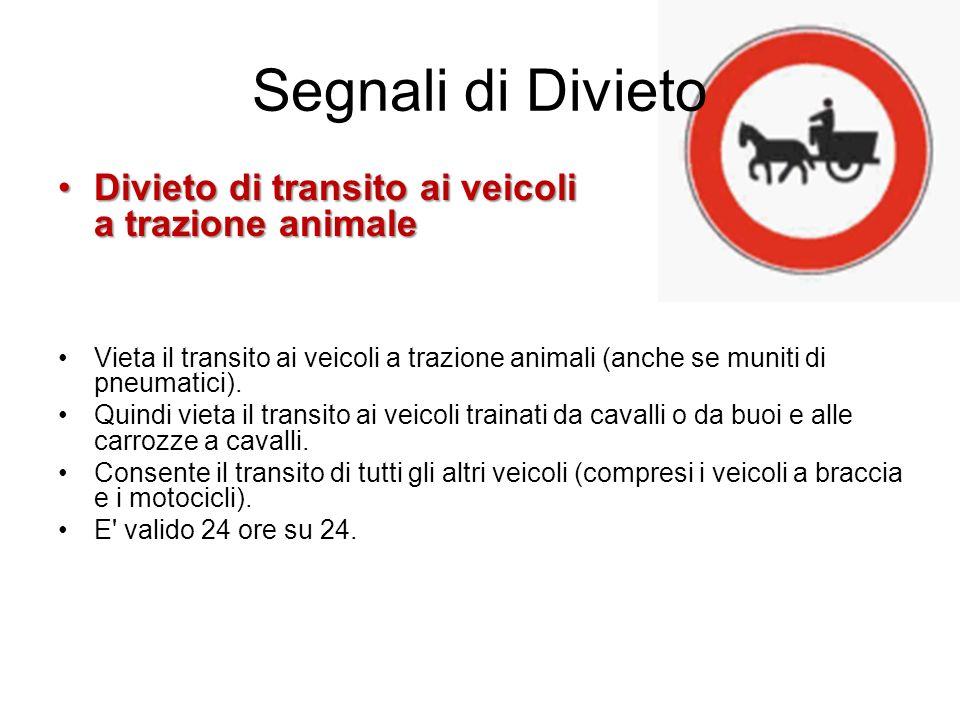 Segnali di Divieto Divieto di transito ai veicoli a trazione animaleDivieto di transito ai veicoli a trazione animale Vieta il transito ai veicoli a t