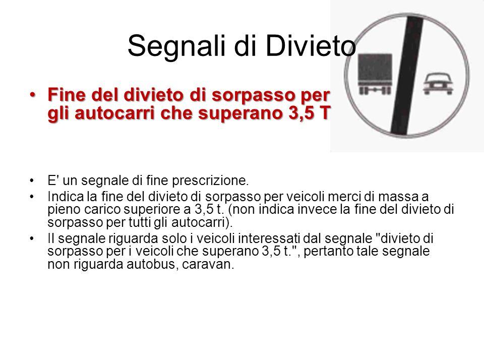 Segnali di Divieto Fine del divieto di sorpasso per gli autocarri che superano 3,5 TFine del divieto di sorpasso per gli autocarri che superano 3,5 T