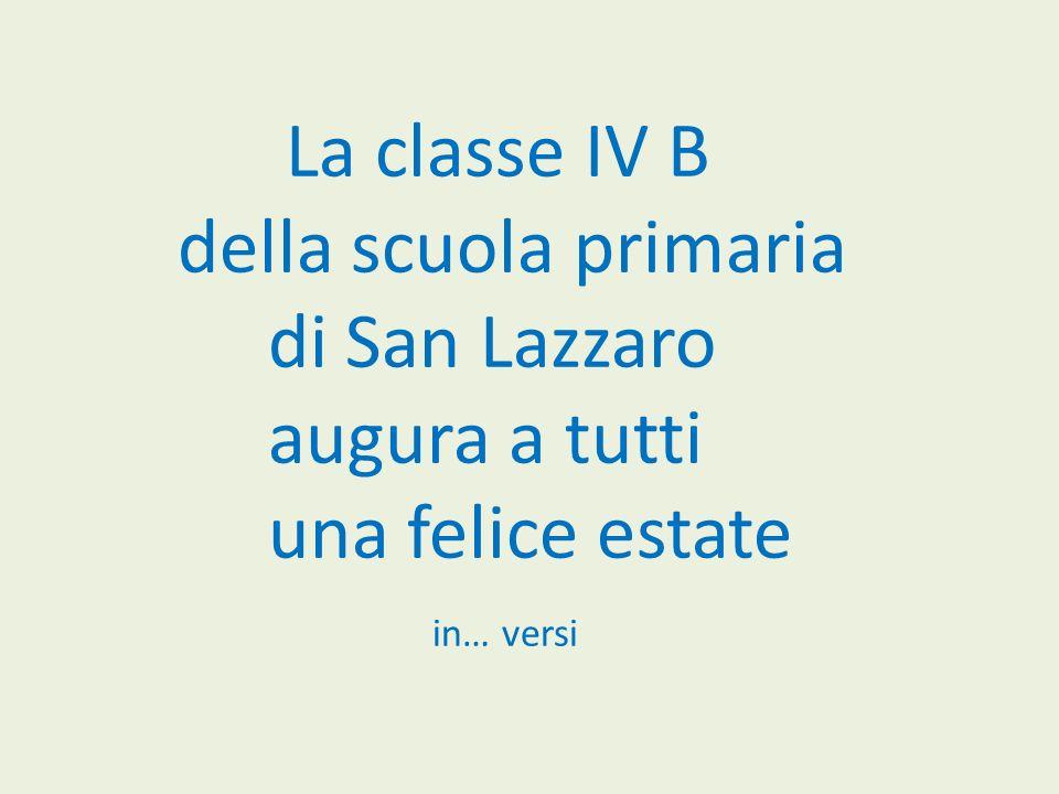 La classe IV B della scuola primaria di San Lazzaro augura a tutti una felice estate in… versi