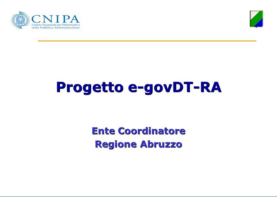 Progetto e-govDT-RA Ente Coordinatore Regione Abruzzo Ente Coordinatore Regione Abruzzo
