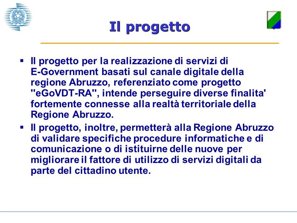 Il progetto Il progetto per la realizzazione di servizi di E-Government basati sul canale digitale della regione Abruzzo, referenziato come progetto '
