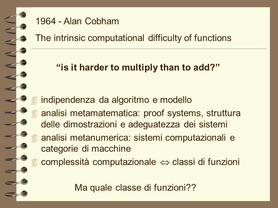 4 indipendenza da algoritmo e modello 4 analisi metamatematica: proof systems, struttura delle dimostrazioni e adeguatezza dei sistemi 4 analisi metan