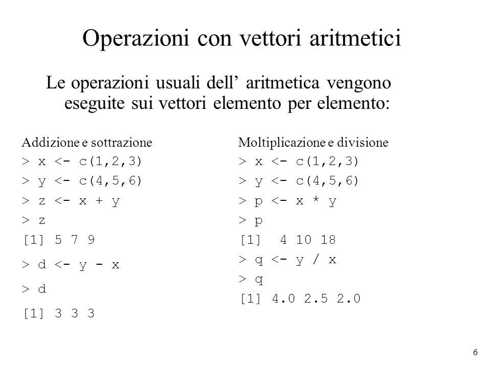 7 Esempi di funzioni applicate a vettori numerici > x <- c(1,2,3) > mean(x) [1] 2 > var(x) [1] 1 > max(x) [1] 3 > min(x) [1] 1 > range(x) [1] 1 3 > sum(x) [1] 6 > prod(x) [1] 6 > y <-rnorm(10) # generazione N(0,1) > y [1] -1.5171592 0.5538263 -0.9505327 -0.6218845 0.5113505 0.7547935 [7] -1.5403415 2.3607231 1.3177109 -1.3993465 > sort(y) # ordinamento [1] -1.5403415 -1.5171592 -1.3993465 -0.9505327 -0.6218845 0.5113505 [7] 0.5538263 0.7547935 1.3177109 2.3607231 > order(y) # indici corrispondenti # agli elementi ordinati [1] 7 1 10 3 4 5 2 6 9 8