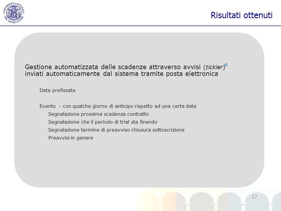 yy 17 Risultati ottenuti Gestione automatizzata delle scadenze attraverso avvisi (tickler) inviati automaticamente dal sistema tramite posta elettroni