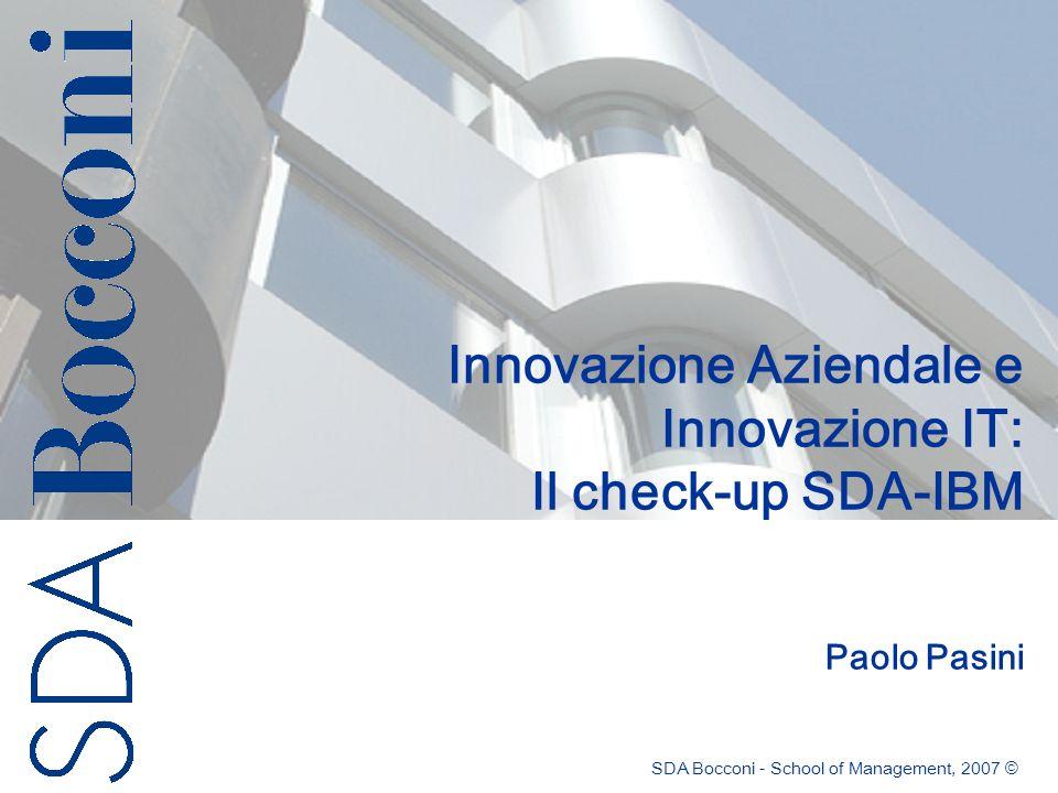 Paolo Pasini, SDA Bocconi - School of Management, 2007 © 2 Il check-up dellinnovazione Caratteristiche: –È stato realizzato da SDA Bocconi School of Management e in collaborazione con IBM Italia –E uno strumento su Web, è un modello di auto-diagnosi del proprio orientamento allinnovazione aziendale e allinnovazione IT –Oltre 250 aziende (10-500 dip.), in cui ha risposto: 44% IT manager 11% Proprietà e Top Management 15% Direzioni funzionali 30% altro –Panel Brescia: 32% IT manager 36% Proprietà e Top Management 21% Direzioni funzionali 11% altro 70% imprese manifatturiere