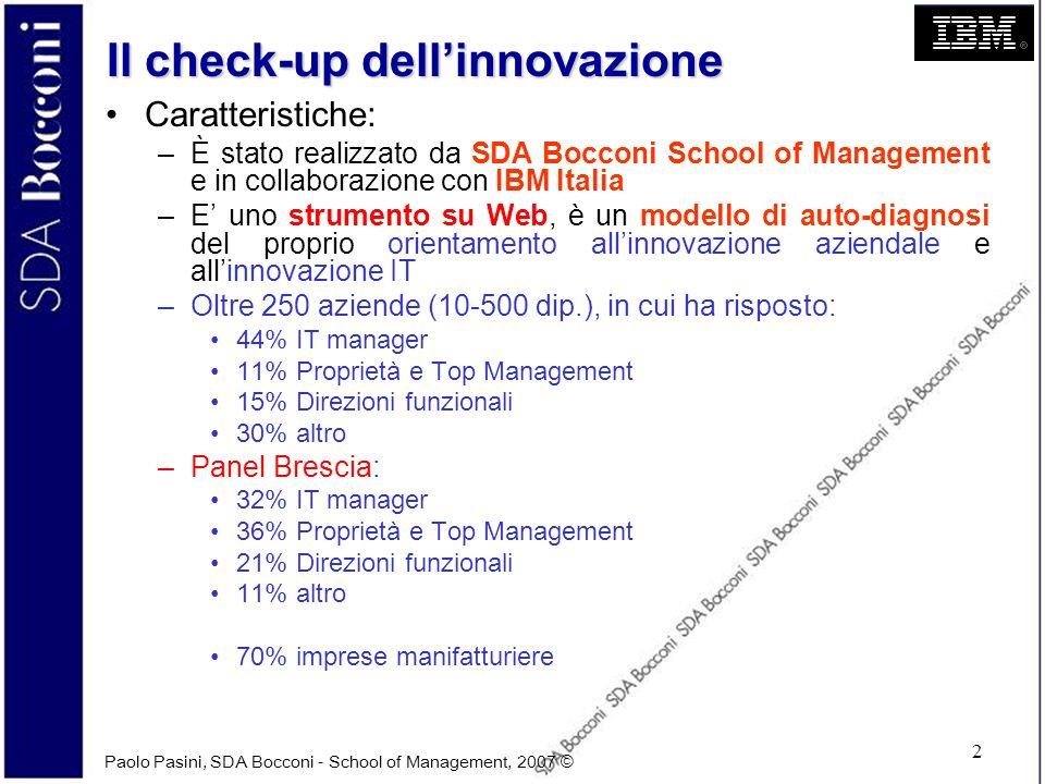 Paolo Pasini, SDA Bocconi - School of Management, 2007 © 2 Il check-up dellinnovazione Caratteristiche: –È stato realizzato da SDA Bocconi School of M