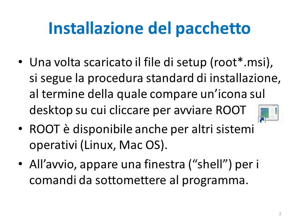 Installazione del pacchetto Una volta scaricato il file di setup (root*.msi), si segue la procedura standard di installazione, al termine della quale