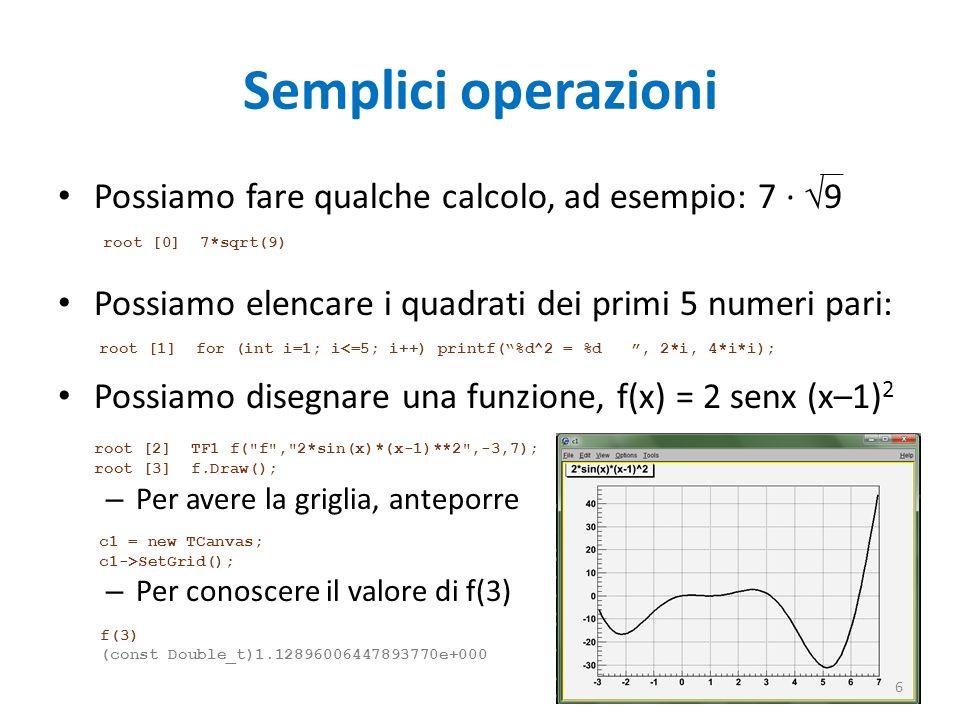 Semplici operazioni Possiamo fare qualche calcolo, ad esempio: 7 · 9 Possiamo elencare i quadrati dei primi 5 numeri pari: Possiamo disegnare una funz