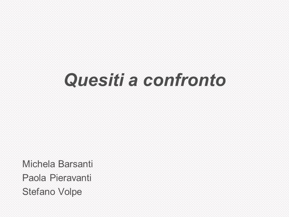 Quesiti a confronto Michela Barsanti Paola Pieravanti Stefano Volpe