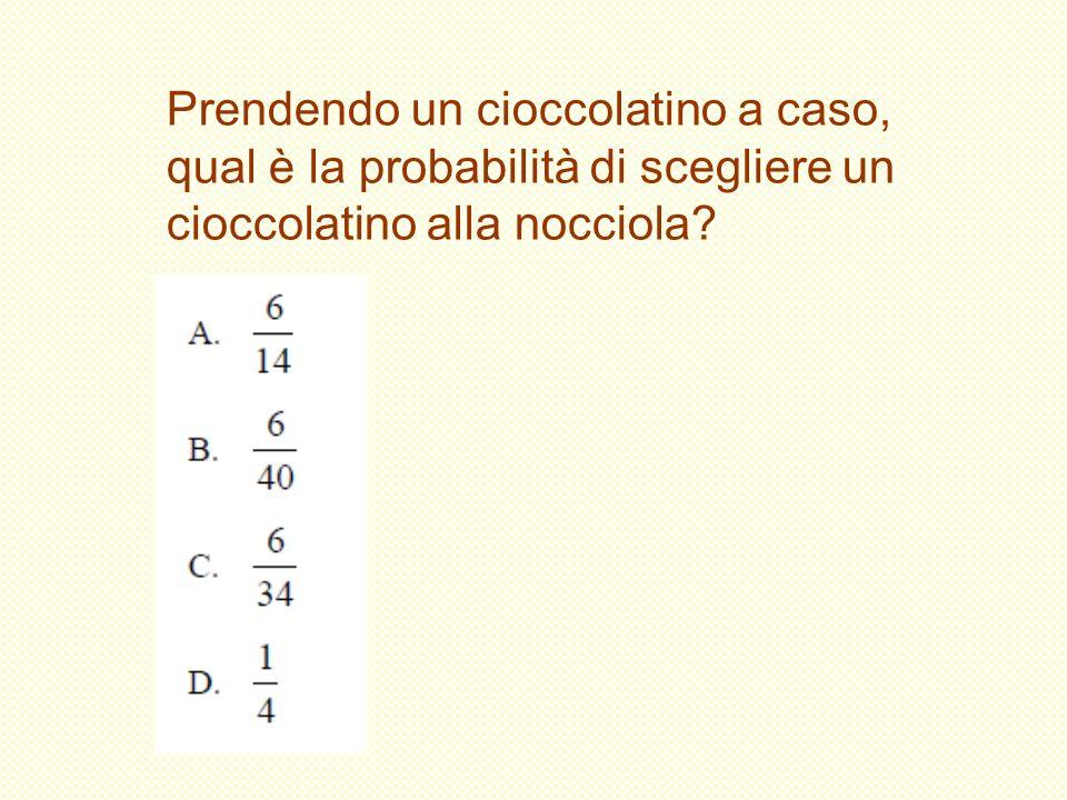 Prendendo un cioccolatino a caso, qual è la probabilità di scegliere un cioccolatino alla nocciola?