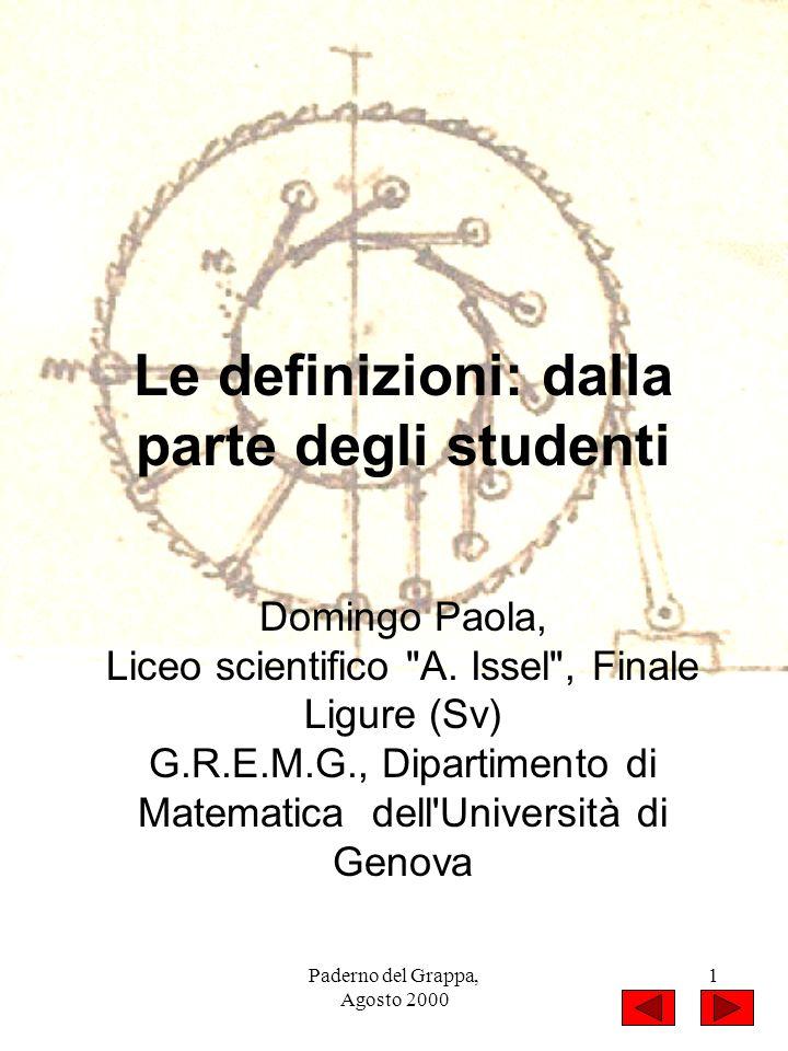Paderno del Grappa, Agosto 2000 1 Le definizioni: dalla parte degli studenti Domingo Paola, Liceo scientifico