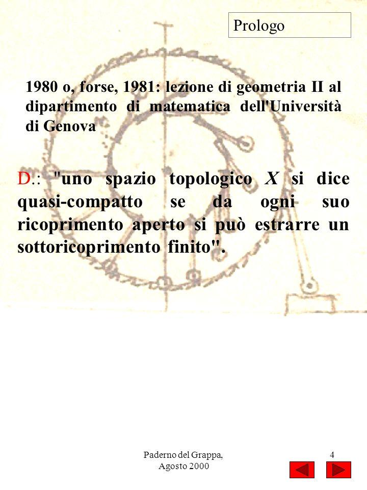 Paderno del Grappa, Agosto 2000 4 Prologo D.: