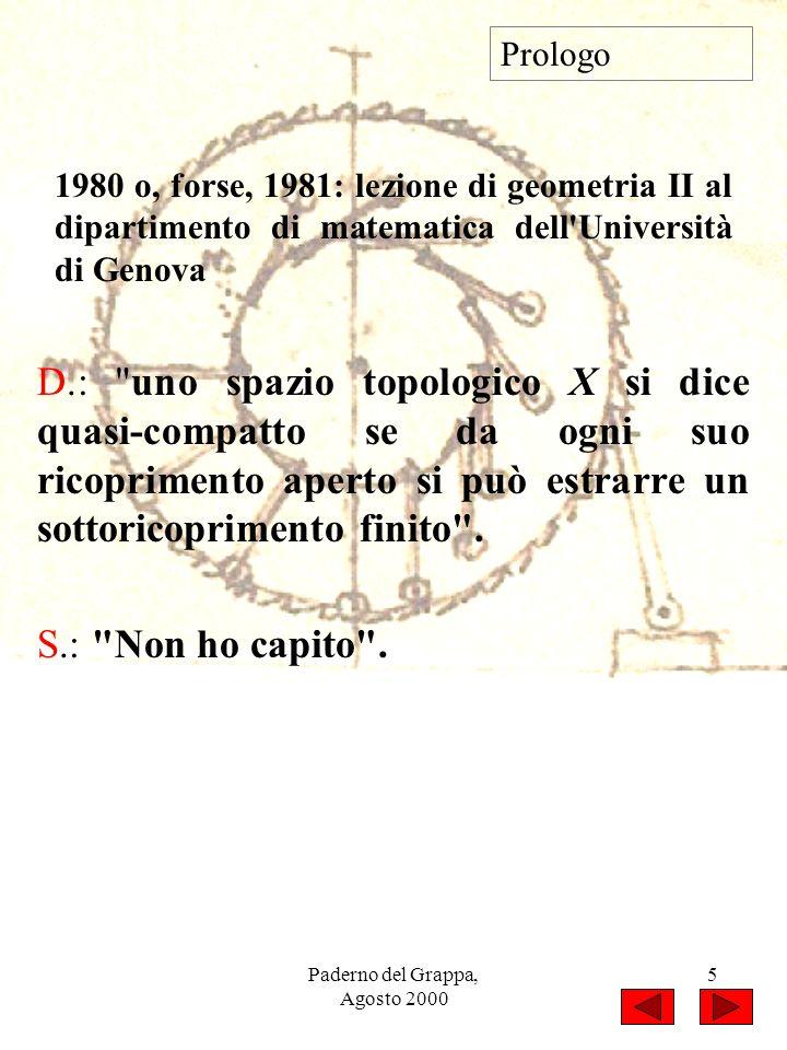 Paderno del Grappa, Agosto 2000 5 Prologo D.:
