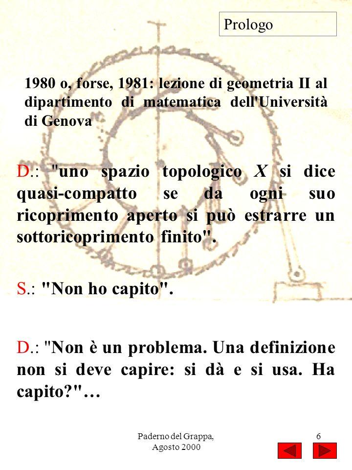 Paderno del Grappa, Agosto 2000 6 Prologo D.: