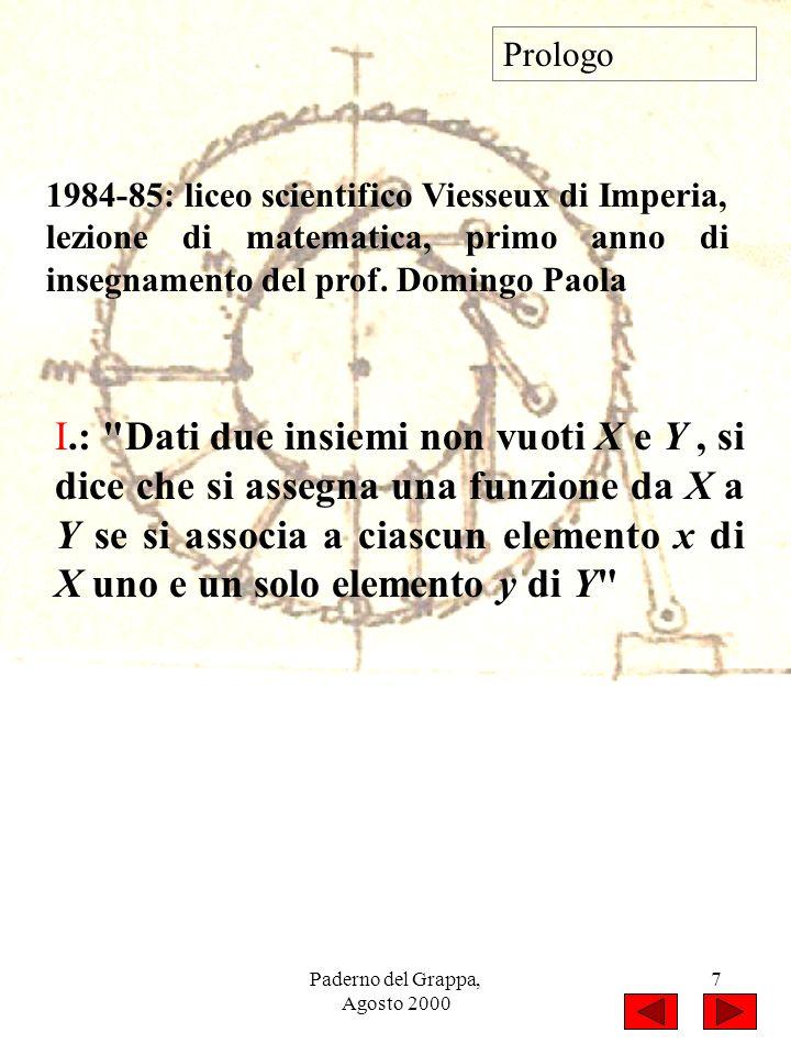 Paderno del Grappa, Agosto 2000 7 1984-85: liceo scientifico Viesseux di Imperia, lezione di matematica, primo anno di insegnamento del prof. Domingo