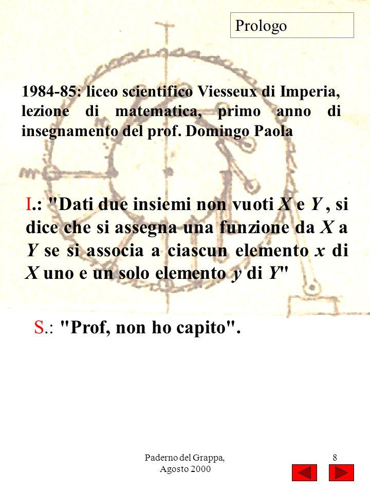 Paderno del Grappa, Agosto 2000 8 1984-85: liceo scientifico Viesseux di Imperia, lezione di matematica, primo anno di insegnamento del prof. Domingo