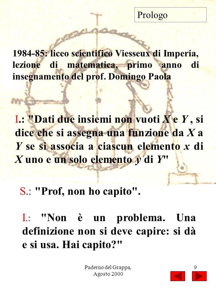Paderno del Grappa, Agosto 2000 9 1984-85: liceo scientifico Viesseux di Imperia, lezione di matematica, primo anno di insegnamento del prof. Domingo