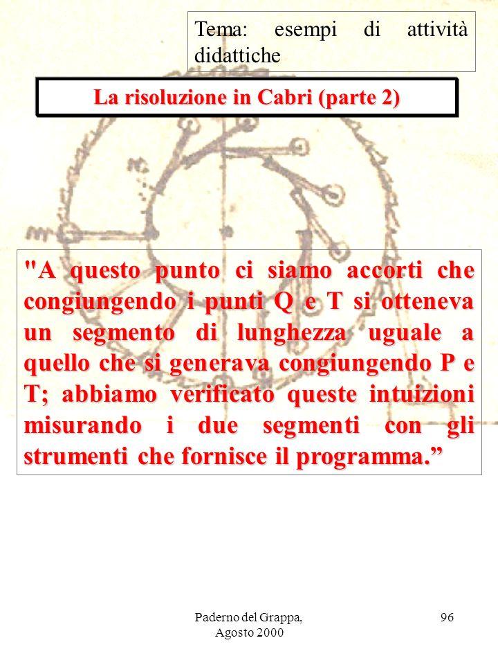 Paderno del Grappa, Agosto 2000 96 La risoluzione in Cabri (parte 2)