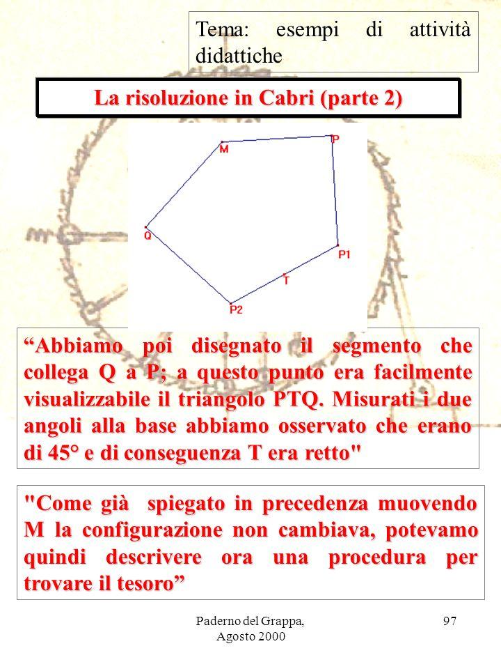 Paderno del Grappa, Agosto 2000 97 La risoluzione in Cabri (parte 2)