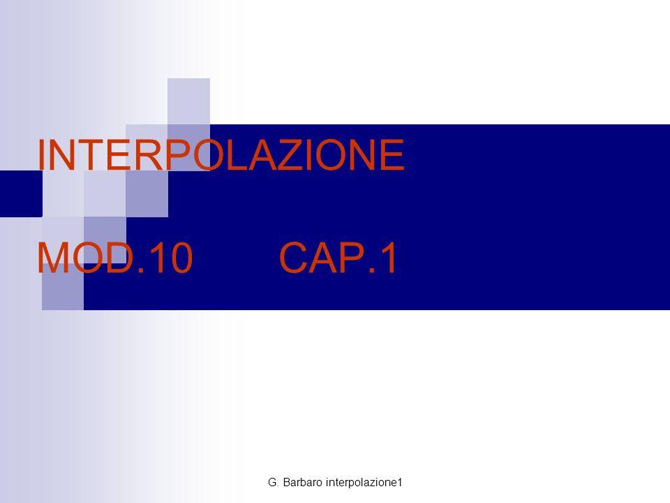G. Barbaro interpolazione1 INTERPOLAZIONE MOD.10 CAP.1