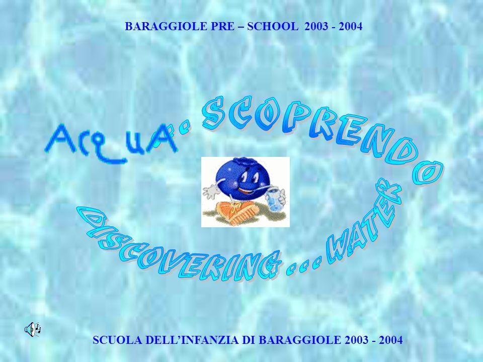 SCUOLA DELLINFANZIA DI BARAGGIOLE 2003 - 2004 BARAGGIOLE PRE – SCHOOL 2003 - 2004