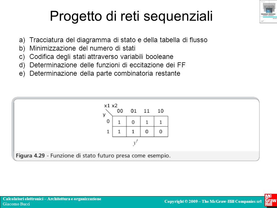 Calcolatori elettronici – Architettura e organizzazione Giacomo Bucci Copyright © 2009 – The McGraw-Hill Companies srl Progetto di reti sequenziali a)