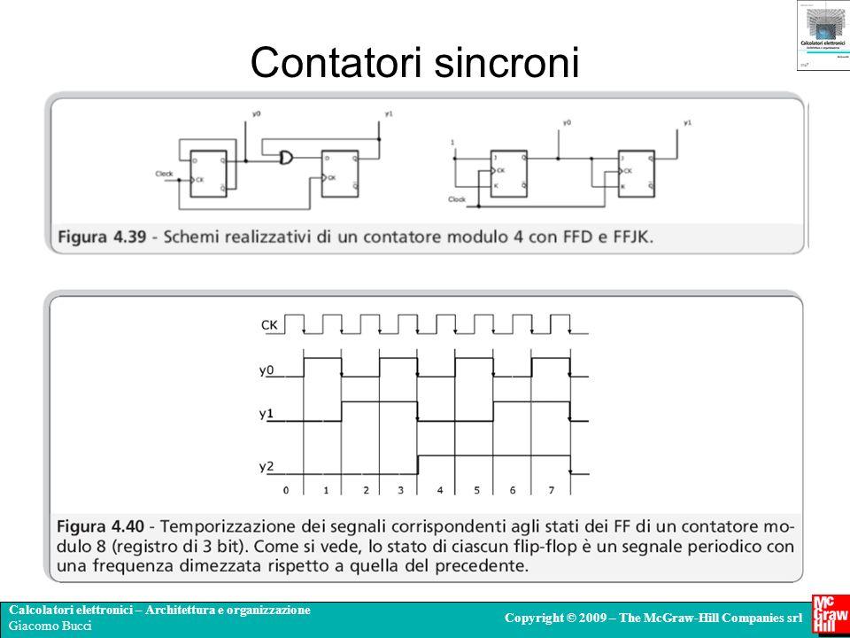 Calcolatori elettronici – Architettura e organizzazione Giacomo Bucci Copyright © 2009 – The McGraw-Hill Companies srl Contatori sincroni