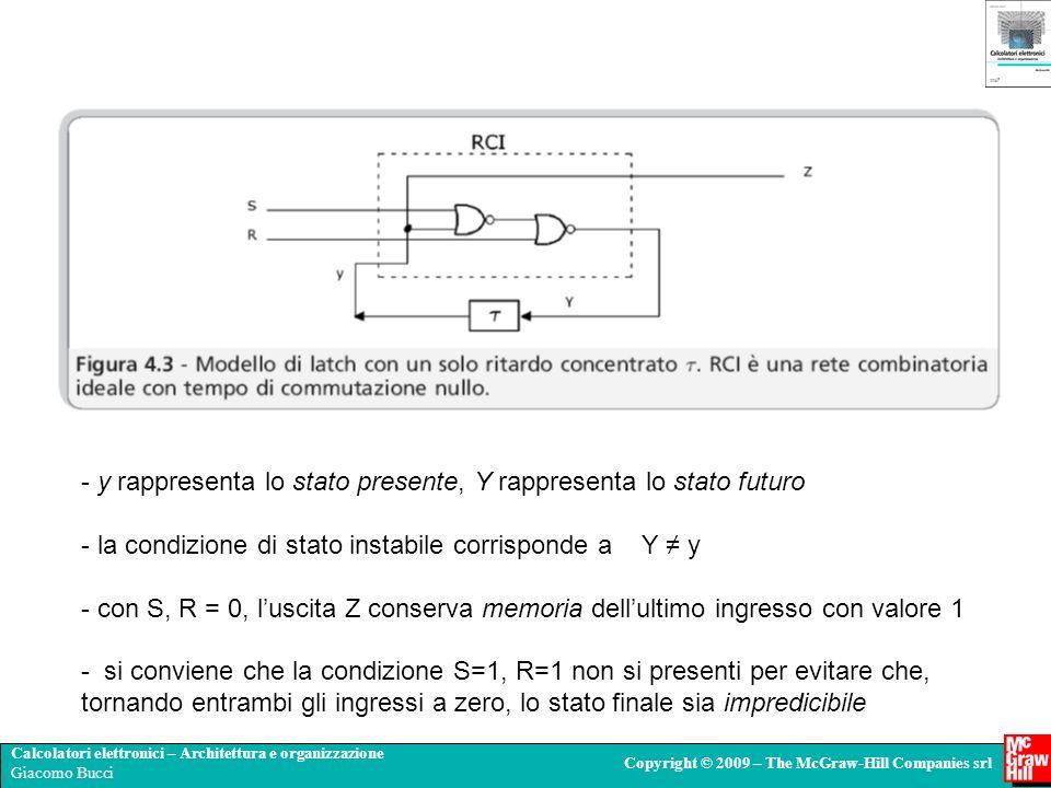 Calcolatori elettronici – Architettura e organizzazione Giacomo Bucci Copyright © 2009 – The McGraw-Hill Companies srl - y rappresenta lo stato presen