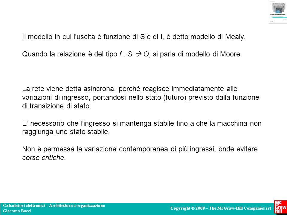 Calcolatori elettronici – Architettura e organizzazione Giacomo Bucci Copyright © 2009 – The McGraw-Hill Companies srl Il modello in cui luscita è fun