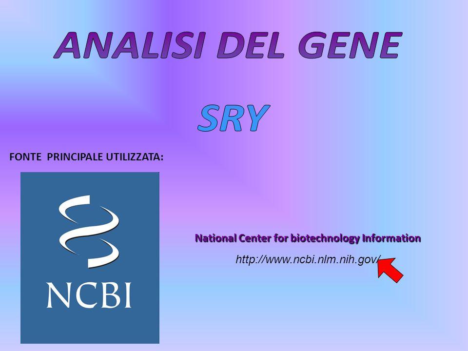 FONTE PRINCIPALE UTILIZZATA: National Center for biotechnology Information http://www.ncbi.nlm.nih.gov/