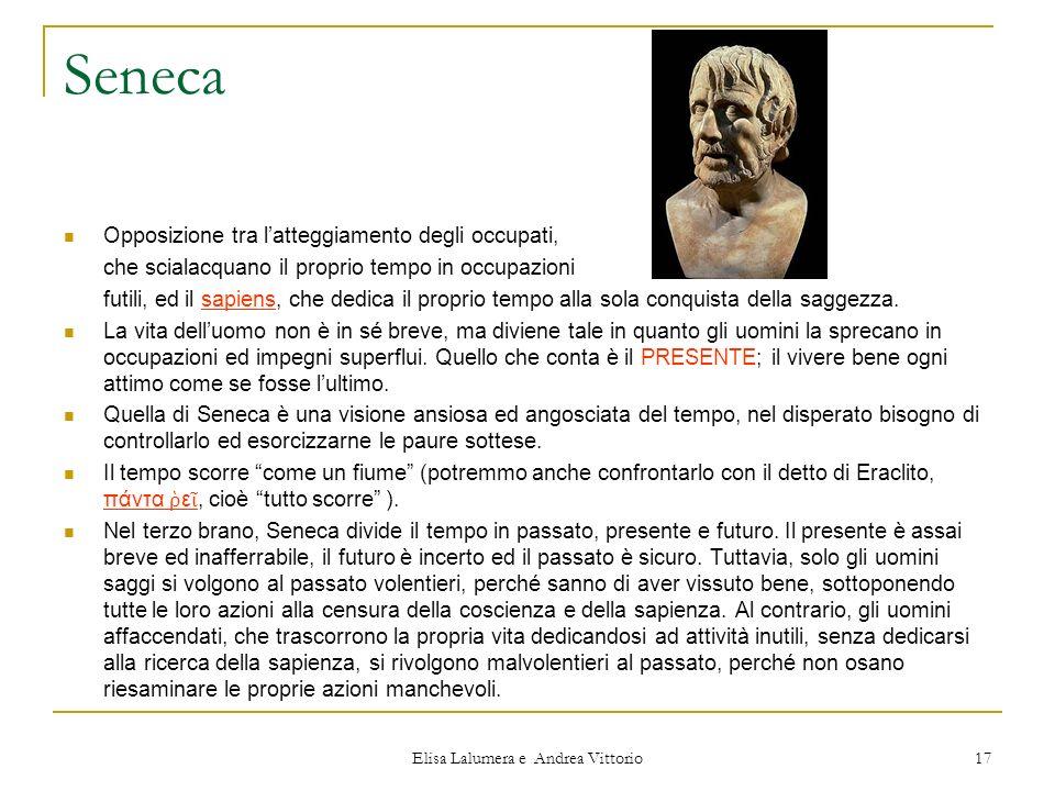 Elisa Lalumera e Andrea Vittorio 17 Seneca Opposizione tra latteggiamento degli occupati, che scialacquano il proprio tempo in occupazioni futili, ed