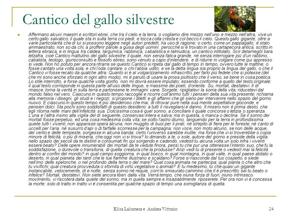 Elisa Lalumera e Andrea Vittorio 24 Cantico del gallo silvestre Affermano alcuni maestri e scrittori ebrei, che tra il cielo e la terra, o vogliamo di