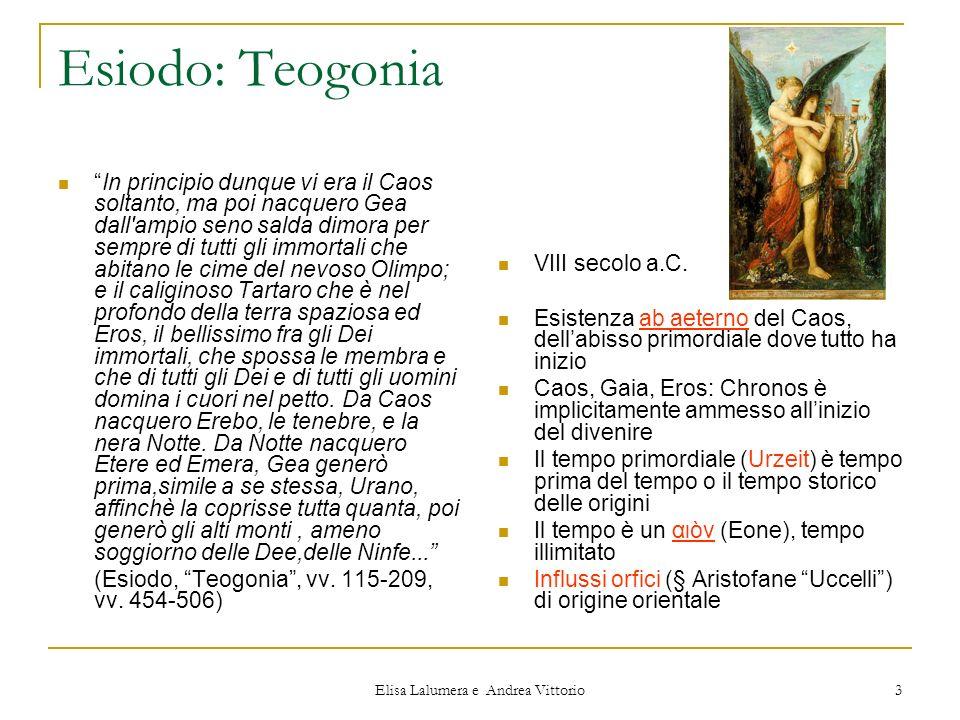 Elisa Lalumera e Andrea Vittorio 3 Esiodo: Teogonia In principio dunque vi era il Caos soltanto, ma poi nacquero Gea dall'ampio seno salda dimora per