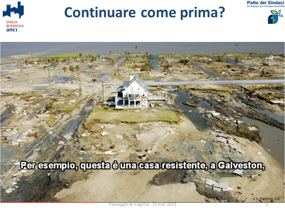 Continuare come prima Paesaggio & fragilità - 11 mar 20132