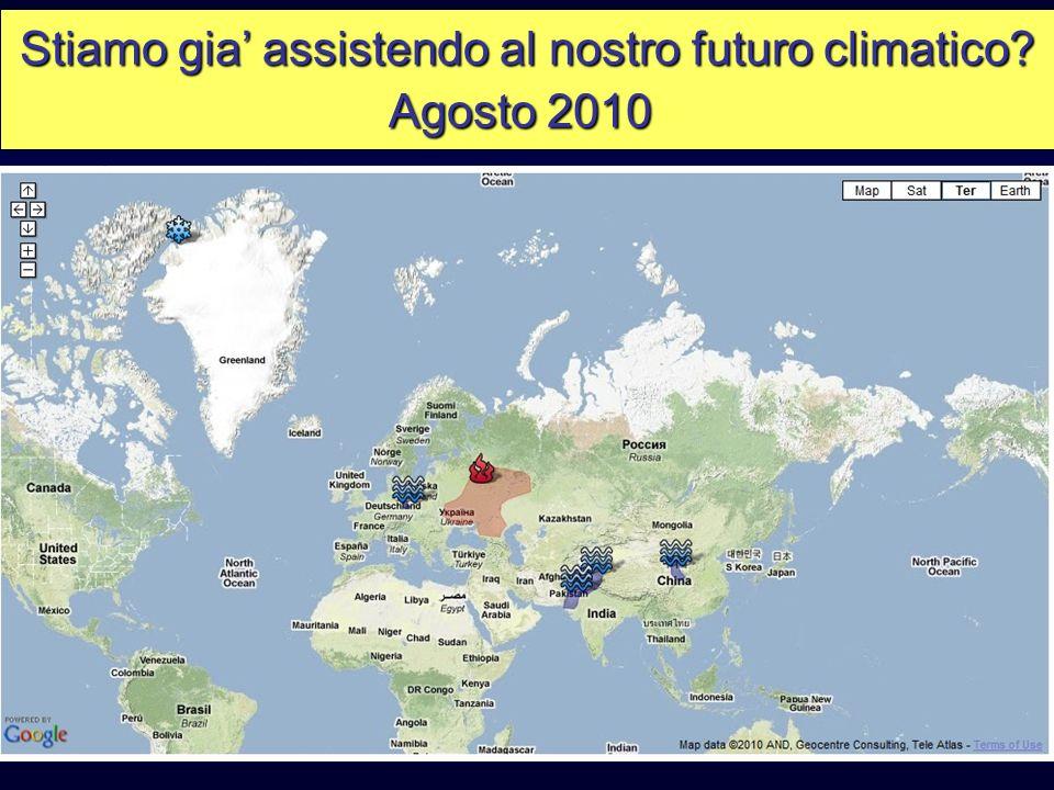 Stiamo gia assistendo al nostro futuro climatico? Agosto 2010
