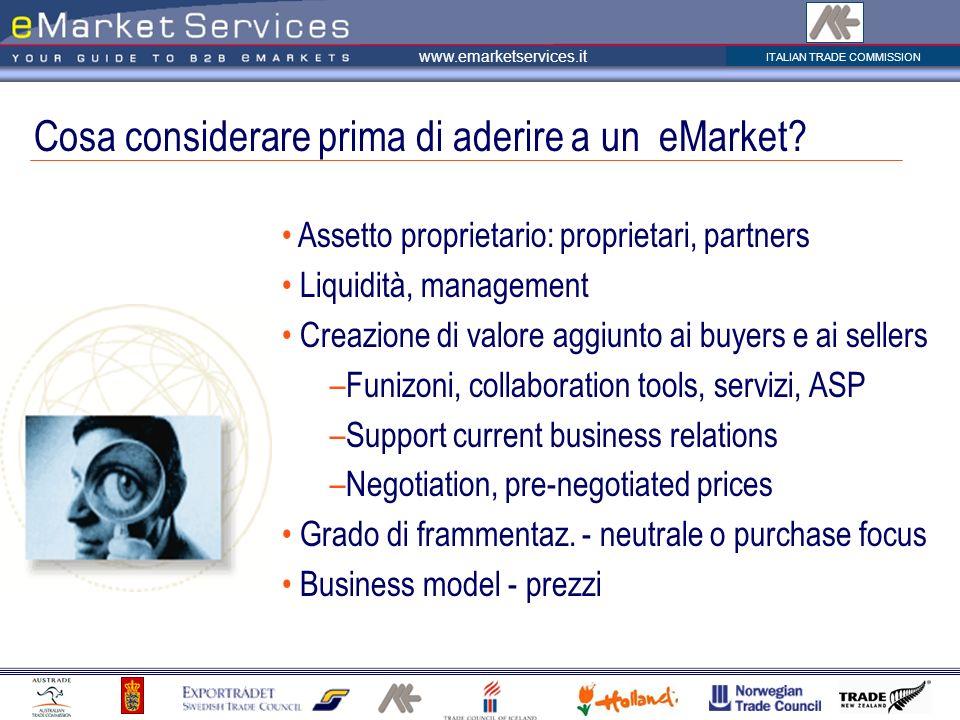 ITALIAN TRADE COMMISSION www.emarketservices.it Cosa considerare prima di aderire a un eMarket? Assetto proprietario: proprietari, partners Liquidità,