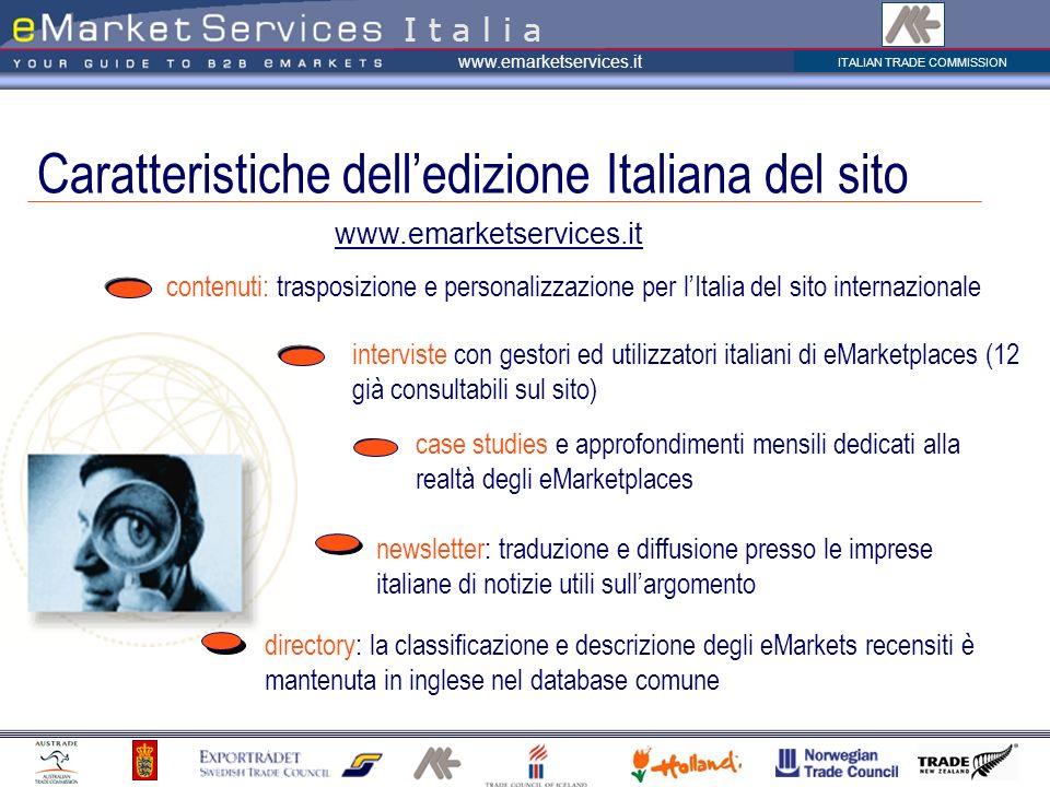 ITALIAN TRADE COMMISSION www.emarketservices.it interviste con gestori ed utilizzatori italiani di eMarketplaces (12 già consultabili sul sito) case s