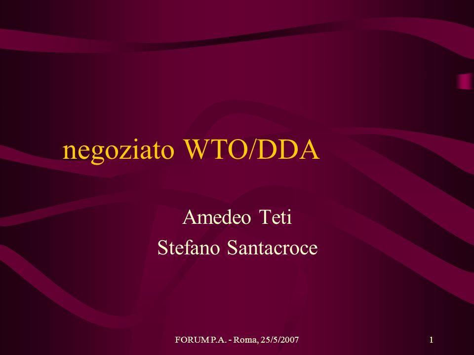 FORUM P.A. - Roma, 25/5/20071 negoziato WTO/DDA Amedeo Teti Stefano Santacroce