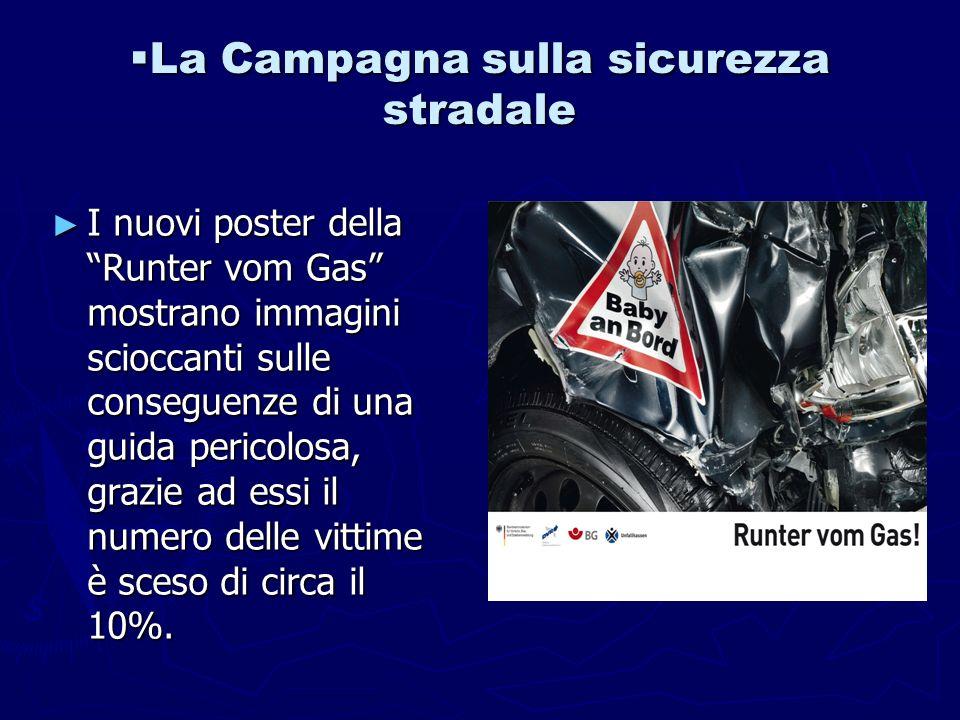La Campagna sulla sicurezza stradale La Campagna sulla sicurezza stradale I nuovi poster della Runter vom Gas mostrano immagini scioccanti sulle conse