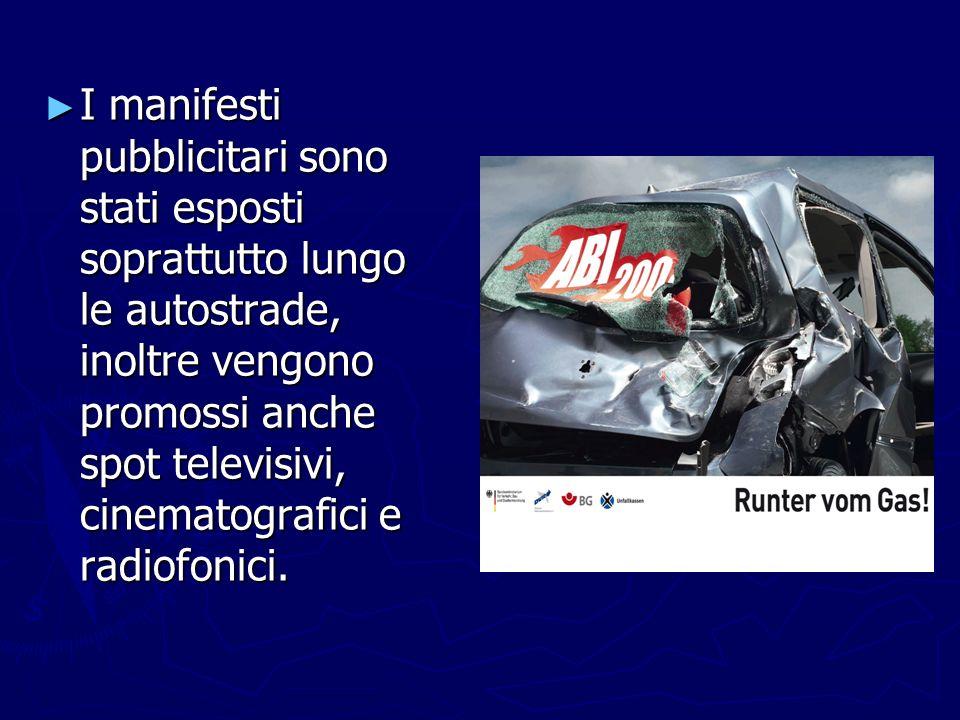 I manifesti pubblicitari sono stati esposti soprattutto lungo le autostrade, inoltre vengono promossi anche spot televisivi, cinematografici e radiofo