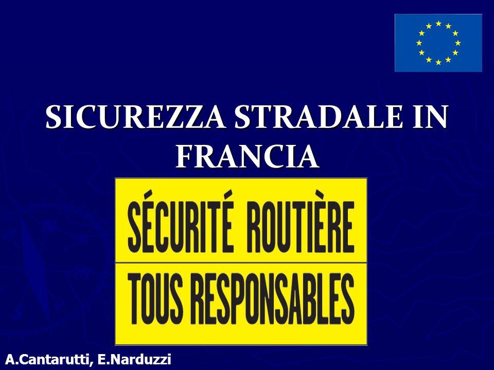 SICUREZZA STRADALE IN FRANCIA A.Cantarutti, E.Narduzzi