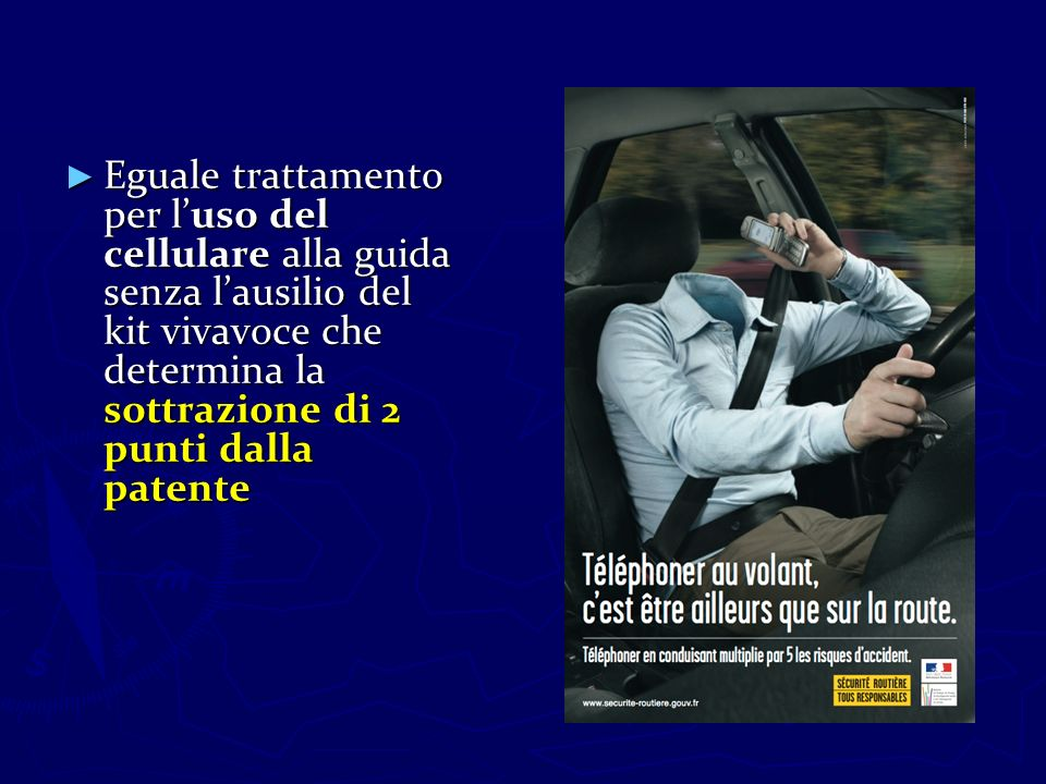 Eguale trattamento per luso del cellulare alla guida senza lausilio del kit vivavoce che determina la sottrazione di 2 punti dalla patente Eguale trat