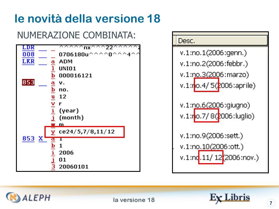 la versione 18 7 le novità della versione 18 NUMERAZIONE COMBINATA: