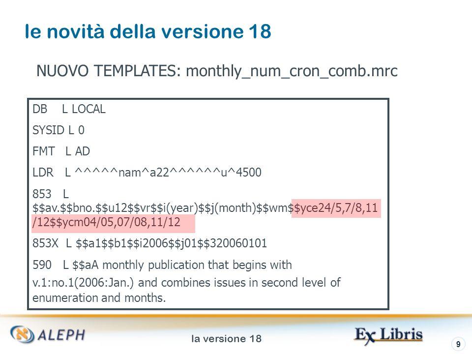 la versione 18 10 le novità della versione 18 ESEMPIO: mensile che combina sia la numerazione che la cronologia dei numeri di luglio e agosto: