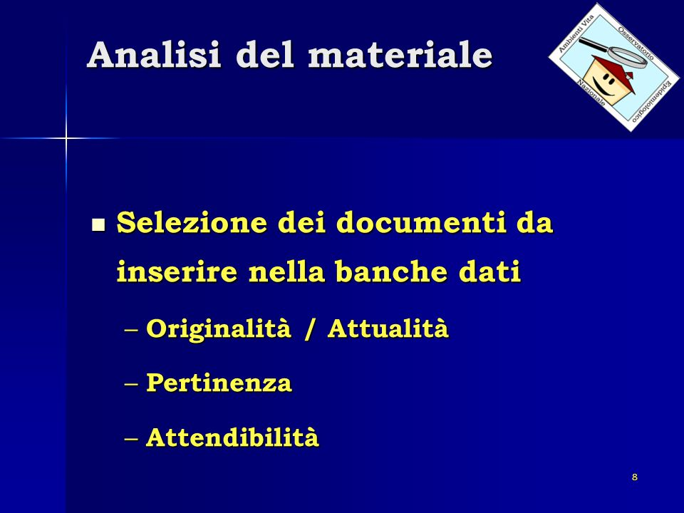 8 Analisi del materiale Selezione dei documenti da inserire nella banche dati Selezione dei documenti da inserire nella banche dati – Originalità / At