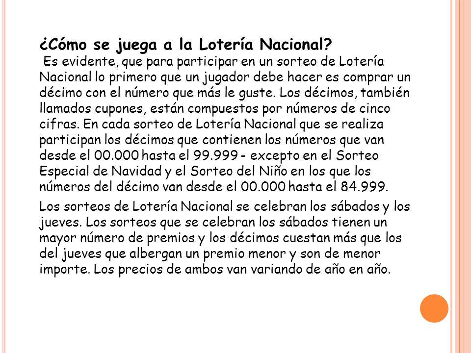 ¿Cómo se juega a la Lotería Nacional? Es evidente, que para participar en un sorteo de Lotería Nacional lo primero que un jugador debe hacer es compra