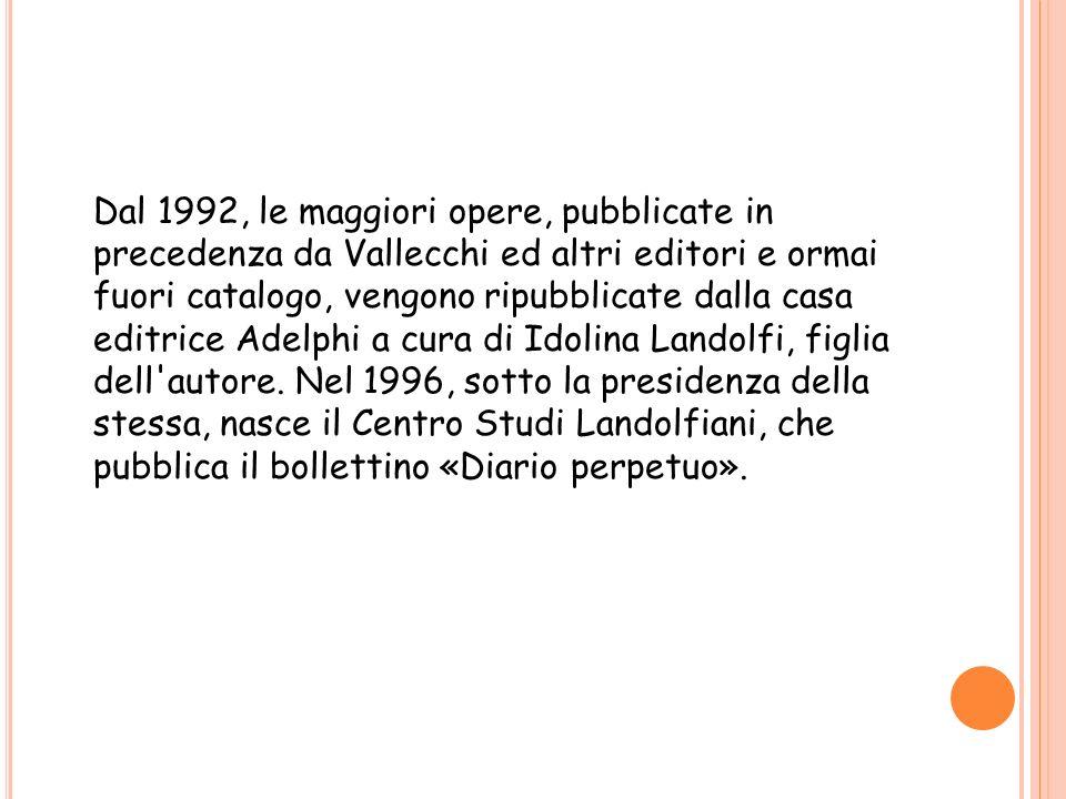 Dal 1992, le maggiori opere, pubblicate in precedenza da Vallecchi ed altri editori e ormai fuori catalogo, vengono ripubblicate dalla casa editrice A