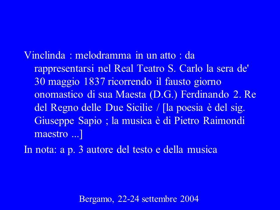 Vinclinda : melodramma in un atto : da rappresentarsi nel Real Teatro S. Carlo la sera de' 30 maggio 1837 ricorrendo il fausto giorno onomastico di su