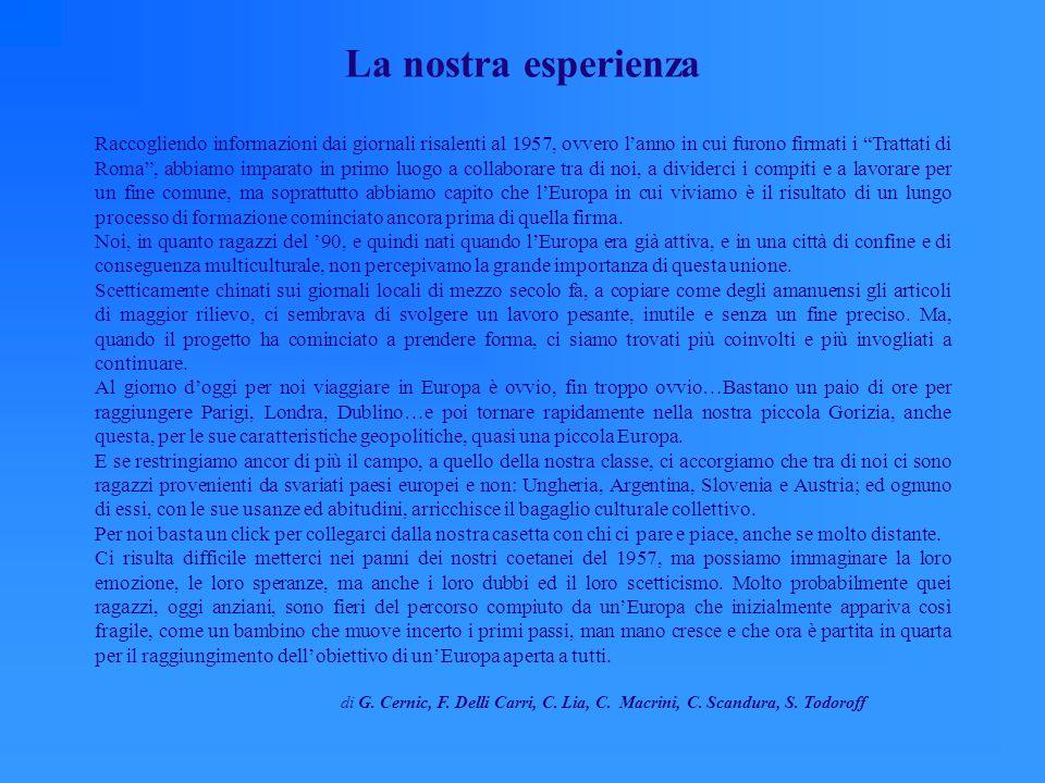 Al computer: Costanza, Francesca, Erica Il Piccolo di Trieste: Martina, Patrick Il Messaggero Veneto: Cristina, Federica, Miriam, Mara, Giulia, Alessa