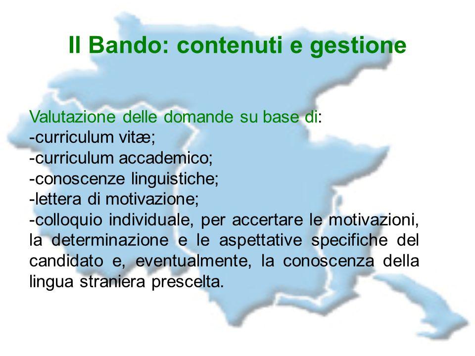 Valutazione delle domande su base di: -curriculum vitæ; -curriculum accademico; -conoscenze linguistiche; -lettera di motivazione; -colloquio individu